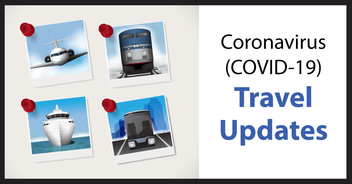 Coronavirus (COVID-19) Travel Updates for Theme Parks, Attractions, Museums, Tours, Hotels, Resorts, Cruise Lines and Airlines